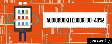 Ebooki i audiobooki do 40% taniej w TaniaKsiazka.pl