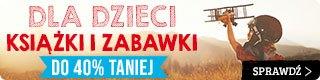 Książki i zabawki dla dzieci do 40% taniej w TaniaKsiazka.pl