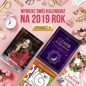 Kalendarze 2019 w TaniaKsiazka.pl. Sprawdź >>