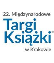 22. Międzynarodowe Targi Książki w Krakowie. Spotkajmy się!