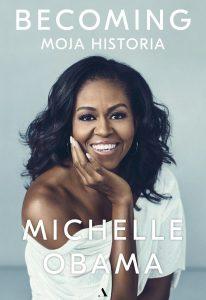 Książka od Michelle Obamy: Becoming. Moja historia - kup na TaniaKsiazka.pl