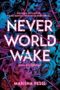 Neverworld Wake - zobacz na TaniaKsiazka.pl