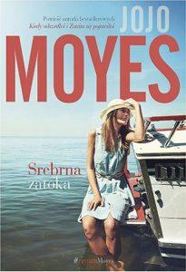 Nowa książka Jojo Moyes, Srebrna Zatoka - kup na TaniaKsiazka.pl