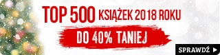 Top 500 książek 2018 roku do 40% taniej w TaniaKsiazka.pl >>