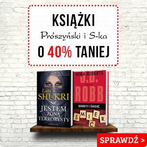 Książki Wydawnictwa Prószyński i S-ka - 40% w TaniaKsiazka.pl >>