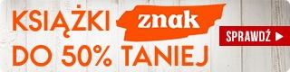 Książki Wydawnictwa Znak do 50% taniej w TaniaKsiazka.pl >>