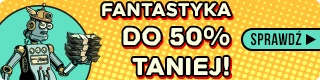 Fantastyka do 50% taniej w TaniaKsiazka.pl >>