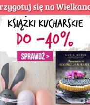 Książki kucharskie do -40% w TaniaKsiazka.pl >>
