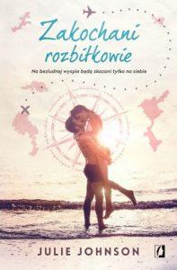 Nowa książka Julie Johnson Zakochani rozbitkowie - zobacz na TaniaKsiazka.pl