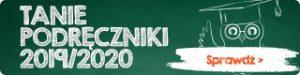 Tanie podręczniki 2019/ 2020 - zobacz na TaniaKsiazka.pl