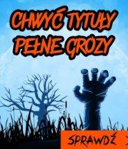 Chwyć tytuły pełne grozy na Halloween!