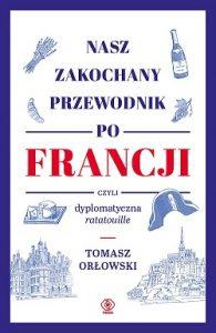 Nasz zakochany przewodnik po Francji - kup na TaniaKsiazka.pl