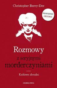 Rozmowy z seryjnymi morderczyniami - sprawdź na TaniaKsiazka.pl