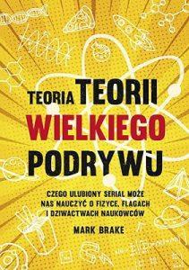 Teoria Teorii wielkiego podrywu - kup na TaniaKsiazka.pl