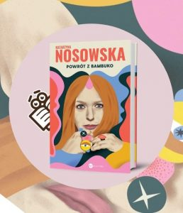 Powrót z Bambuko - nowa książka Kataryny Nosowskiej