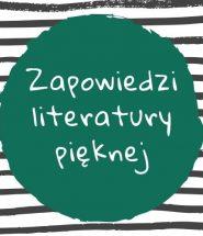 Zapowiedzi literatury pięknej i beletrystyki – sprawdź na TaniaKsiazka.pl