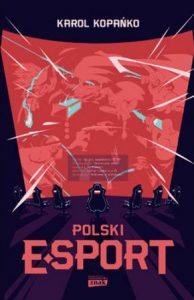 Polski e-sport - zobacz na TaniaKsiazka.pl