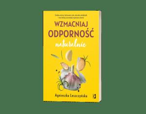 Wzmacniaj odporność naturalnie Sprawdź na TaniaKsiazka.pl >>