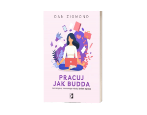 Pracuj jak Budda Sprawdź na TaniaKsiazka.pl >>
