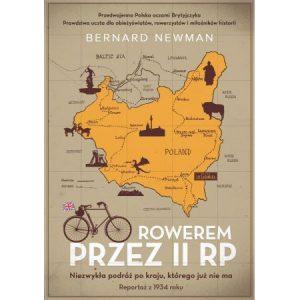 Bernard Newman Rowerem przez II RP. Niezwykła podróż po kraju, którego już nie ma