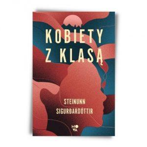 Steinunn Sigurdardottir Kobiety z klasą Wydawnictwo Mova - premiery czerwca 2021