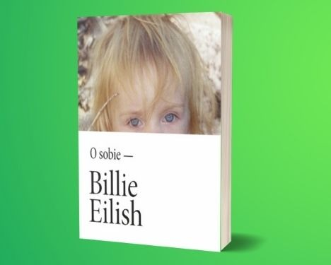 Billie Eilish O sobie Sprawdź na TaniaKsiazka.pl >>