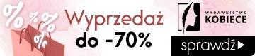 Wyprzedaż Wydawnictwa Kobiecego Sprawdź na TaniaKsiazka.pl >>