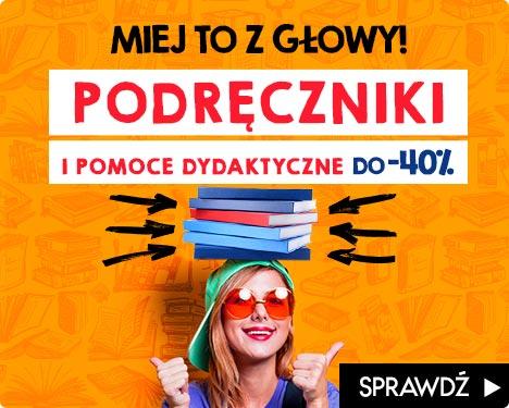 Podręczniki i pomoce dydaktyczne do -40% na TaniaKsiazka.pl >>
