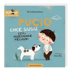 Pucio chce siusiu, czyli pożegnanie pieluszki - nowa książka z serii, okładka