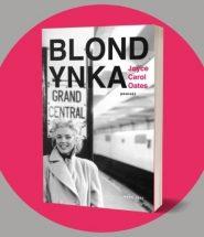 Marilyn Monroe w powieści Blondynka Joyce Carol Oates