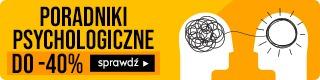 Poradniki psychologiczne do -40% Sprawdź na TaniaKsiazka.pl>>