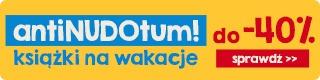 Hity dla dzieci do -40% Sprawdź na TaniaKsiazka.pl >>