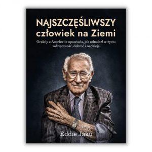 Eddie Jaku Najszczęśliwszy człowiek na Ziemi Książki biograficzne - premiery wrześniowe 2021