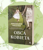 Obca kobieta - nowość od Magdaleny Majcher Obca kobieta