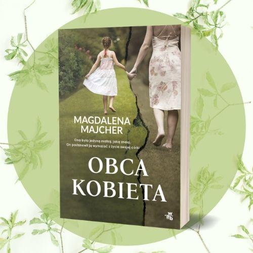 Obca kobieta Magdaleny Majcher Sprawdź na TaniaKsiazka.pl >>