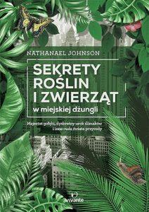 Sekrety roślin i zwierząt w miejskiej dżungli - kup na TaniaKsiazka.pl