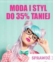 Moda i styl taniej do 35%! Sprawdź poradniki >>