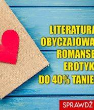 Literatura kobieca w niższej cenie! Sprawdź >>