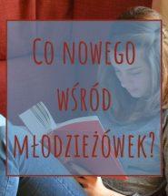 Młodzieżowe książki - sprawdź na TaniaKsiazka.pl