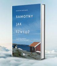 Samotny jak Szwed Katarzyny Tubylewicz - reportaże i eseje