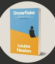 Snowflake Louise Nealon - trudna opowieść o wchodzeniu w dorosłość Snowflake Louise Nealon